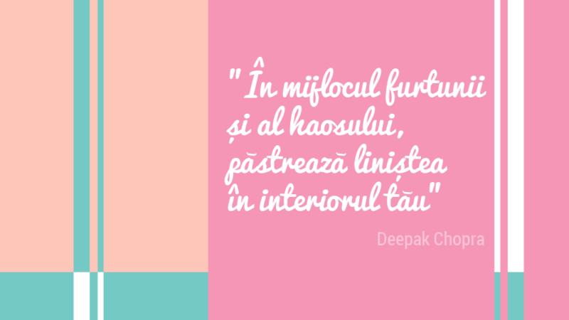 DEEPAK CHOPRA – 9 citate motivaționale care te vor inspira